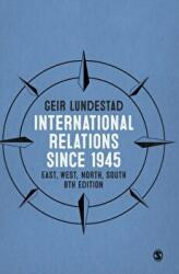 International Relations since 1945 - East, West, North, South (ISBN: 9781473973459)
