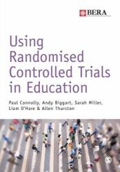 Using Randomised Controlled Trials in Education (ISBN: 9781473902831)