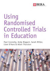 Using Randomised Controlled Trials in Education (ISBN: 9781473902824)