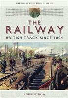 Railway - British Track Since 1804 (ISBN: 9781473897571)