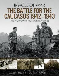 Battle for the Caucasus 1942 - 1943 (ISBN: 9781473894921)