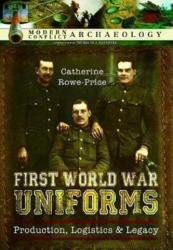 First World War Uniforms - Production, Logistics and Legacy (ISBN: 9781473833890)