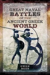 Great Naval Battles of the Ancient Greek World (ISBN: 9781473827301)