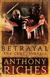 Betrayal: The Centurions I (ISBN: 9781473628748)