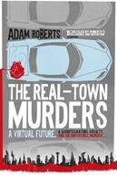 Real-Town Murders - Adam Roberts (ISBN: 9781473221468)