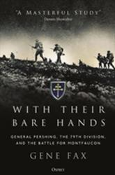 With Their Bare Hands - General Pershing, the 79th Division, and the battle for Montfaucon (ISBN: 9781472829795)