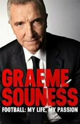 Graeme Souness - Football: My Life, My Passion (ISBN: 9781472242532)