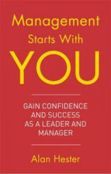Management Starts With You - Alan Hester (ISBN: 9781472137302)