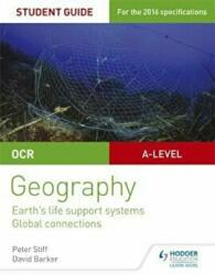 OCR AS/A-Level Geography Student Guide 2: Earth's Life Support Systems; Global Connections (ISBN: 9781471864018)