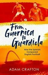 FROM GUERNICA TO GREATNESS HA (ISBN: 9781471157134)