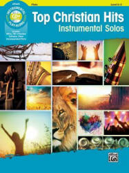 Top Christian Hits Instrumental Solos: Flute, Book & CD - Alfred Music (ISBN: 9781470639693)