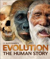 Evolution: The Human Story, 2nd Edition (ISBN: 9781465474018)