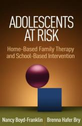 Adolescents at Risk - Home-Based Family Therapy and School-Based Intervention (ISBN: 9781462536542)