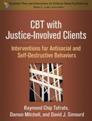 CBT with Justice-Involved Clients: Interventions for Antisocial and Self-Destructive Behaviors - Interventions for Antisocial and Self-Destructive Be (ISBN: 9781462534906)