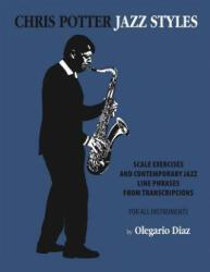 Chris Potter Jazz Styles (ISBN: 9781456629397)