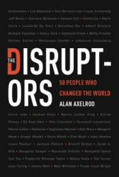 Disruptors - 50 People Who Changed the World (ISBN: 9781454930310)