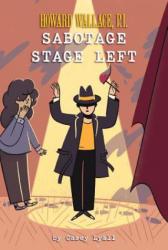 Sabotage Stage Left (ISBN: 9781454929680)