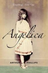 Angelica - Arthur Phillips (ISBN: 9780715637692)