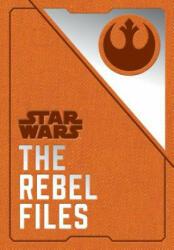 Star Wars: The Rebel Files (ISBN: 9781452170145)