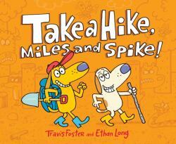 Take a Hike Miles and Spike! (ISBN: 9781452164717)