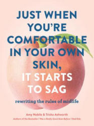 Just When You're Comfortable in Your Own Skin, It Starts to Sag (ISBN: 9781452164335)
