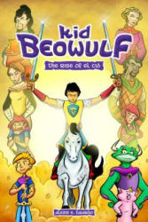 Kid Beowulf: The Rise of El Cid (ISBN: 9781449493844)
