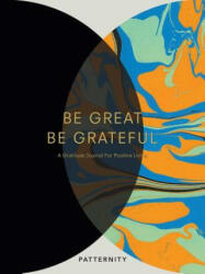 Be Great, Be Grateful: A Gratitude Journal for Positive Living (ISBN: 9781449491857)