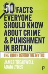 50 Facts Everyone Should Know about Crime and Punishment in Britain (ISBN: 9781447343813)