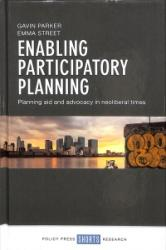 Enabling participatory planning - Planning aid and advocacy in neoliberal times (ISBN: 9781447341390)