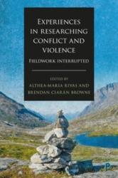 Experiences in researching conflict and violence (ISBN: 9781447337683)