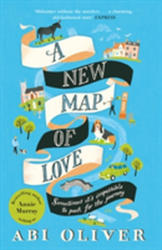 New Map of Love - Abi Oliver (ISBN: 9781447284031)