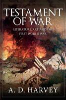 Testament of War - Literature, Art and the First World War (ISBN: 9781445678276)