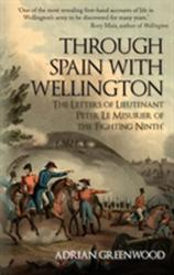 Through Spain with Wellington - Adrian Greenwood (ISBN: 9781445677248)