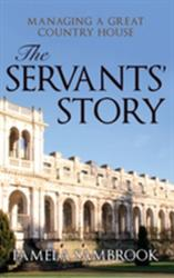 Servants' Story - Managing a Great Country House (ISBN: 9781445677200)