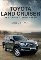 Toyota Land Cruiser - Nigel Fryatt (ISBN: 9781445671734)