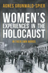 Women's Experiences in the Holocaust - In Their Own Words (ISBN: 9781445671475)