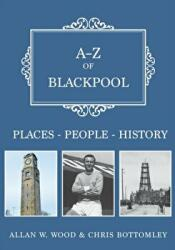 A-Z of Blackpool - Places-People-History (ISBN: 9781445668628)