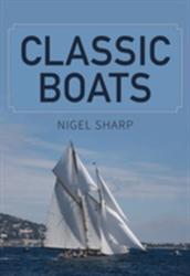 Classic Boats (ISBN: 9781445666709)