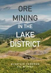 Ore Mining in the Lake District (ISBN: 9781445664651)
