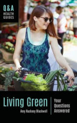 Living Green: Your Questions Answered (ISBN: 9781440859823)