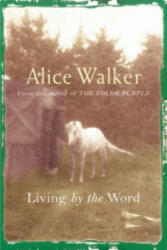 Alice Walker: Living by the Word (ISBN: 9780753819586)