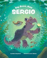 Big Brave Bold Sergio (ISBN: 9781433827945)