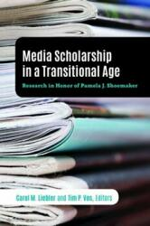 Media Scholarship in a Transitional Age - Research in Honor of Pamela J. Shoemaker (ISBN: 9781433147777)
