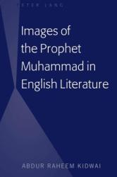 Images of the Prophet Muhammad in English Literature (ISBN: 9781433147487)
