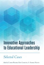 Innovative Approaches to Educational Leadership - Selected Cases (ISBN: 9781433133114)
