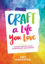 Craft a Life You Love - Amy Tan (ISBN: 9781419730061)