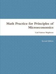 Math Practice for Principles of Microeconomics (ISBN: 9781387158553)