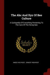 ABC and Xyz of Bee Culture - AMOS IVES ROOT (ISBN: 9781376286120)