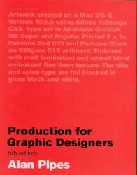 Production for Graphic Designers: Fifth edition - Alan Pipes (ISBN: 9781856696012)