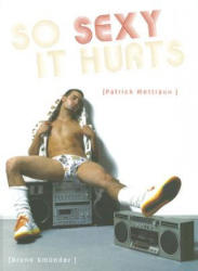 So Sexy It Hurts (ISBN: 9783861878971)